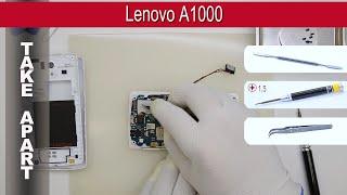 Как разобрать 📱 Lenovo A1000 Разборка и ремонт