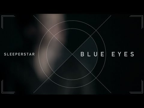 Sleeperstar - Blue Eyes - Blue Eyes Ep video
