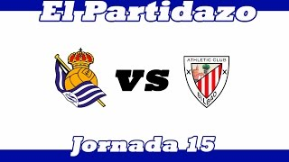 EL PARTIDAZO: Real Sociedad [VS] Athletic Club - Jornada 15