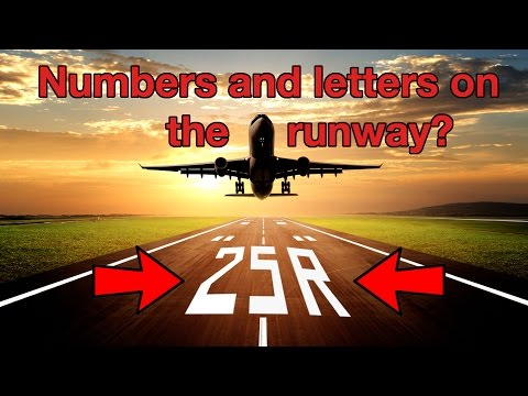 "NUMBERS and LETTERS on RUNWAY? explained by ""CAPTAIN"" Joe"
