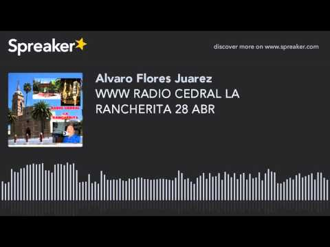 WWW RADIO CEDRAL LA RANCHERITA 28 ABR (part 14 of 17)