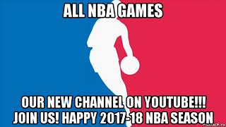 JOIN US ON NEW CHANNEL 2017-18 NBA SEASON!!! NBA FULL MATCHES IS BACK