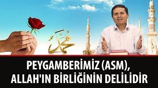 Dr. Ahmet ÇOLAK - Peygamberimiz (asm), Allah'ın Birliğinin Delilidir.