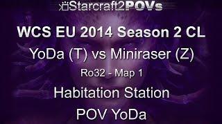 SC2 HotS - WCS EU 2014 S2 CL - YoDa vs Miniraser - Ro32 - Map 1 - Habitation Station - YoDa