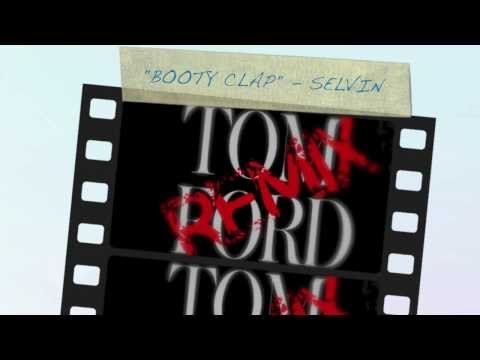 Booty Clap (tom Ford Remix) - By Selvin video