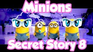 Minions Secret Story 8