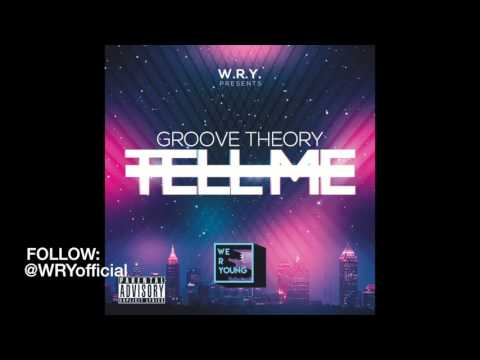Groove Theory - Tell Me (@WRYofficial Remix)
