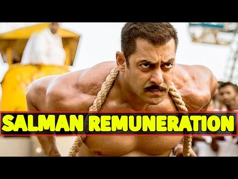 Hold Your Breath, Salman Khan's Sultan Remuneration Might Shock You!