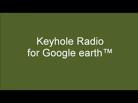 Keyhole Radio for Google Earth™