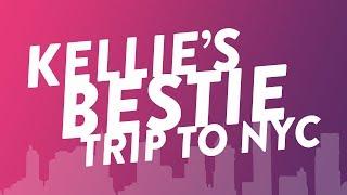 Kellie's Bestie Trip to NYC