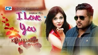 I Love You – Khandaker Bappy