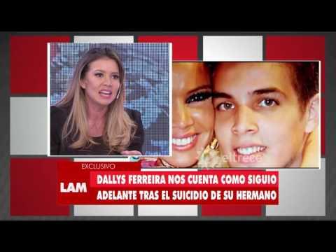 Dallys Ferreira nos cuenta cómo siguió adelante tras el suicidio de su hermano