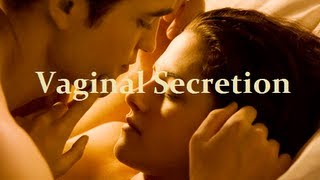 Breaking Dawn - Vaginal Secretion