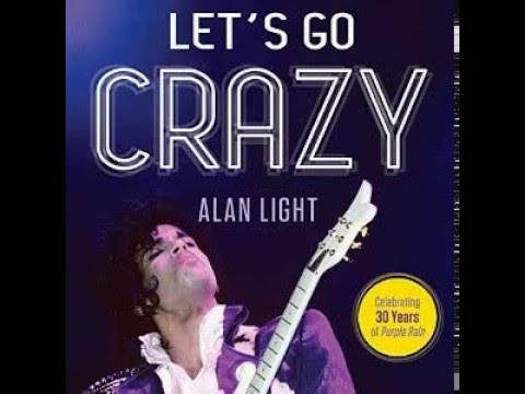 Let's Go Crazy: Prince and the Making of Purple Rain - Audio Book - Alan Light