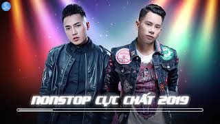 Nonstop Để Cho Anh Khóc, Nếu Ta Ngược Lối - Liên Khúc Nhạc Trẻ Remix Hay Nhất 2019
