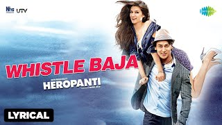 Heropanti - Whistle Baja Video Song With Lyrics | Tiger Shroff, Kriti Sanon