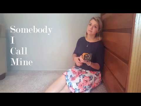Somebody I Call Mine - ORIGINAL