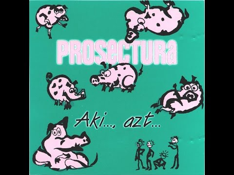 Prosectura - Aki...azt 1993 (FULL ALBUM)
