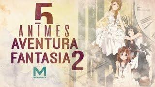 5 Animes de Fantasia y Aventura 2