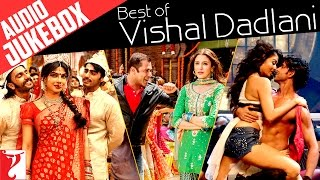 Best Of Vishal Dadlani Full Songs Audio Jukebox