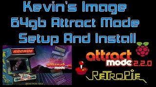 Kevin's 64gb Attract Mode Image How To Install And Set up  raspberry pi 2 Or 3 RetroPie