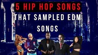 5 Hip Hop Songs That Sampled EDM SONGS