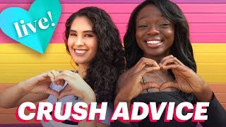 Ask Us Your Crush Questions • Live