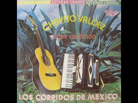 CHAYITO VALDEZ - BENITO CANALES ( CORRIDOS DE MEXICO )