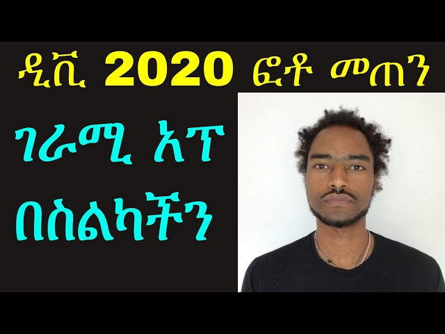 Ethiopia DV 2020 Photo Size| DV-Lottery Photograph Specifications
