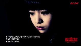 BABYMETAL - イジメ、ダメ、ゼッタイ (Nemesis Ver.) -  Ijime, Dame, Zettai (Nemesis Ver.)