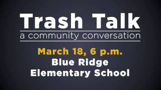 Trash Talk: A Community Conversation