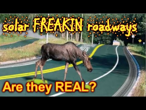 Solar FREAKIN Roadways, are they real?