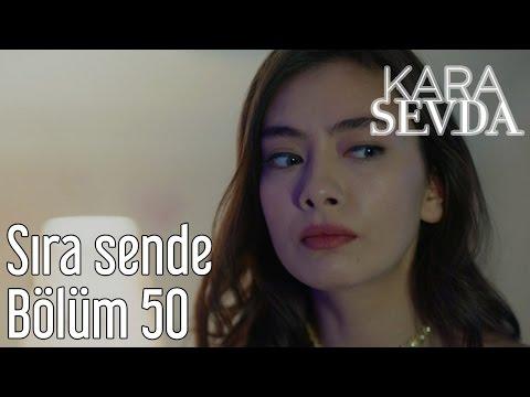 Kara Sevda 50. Bölüm - Sıra Sende