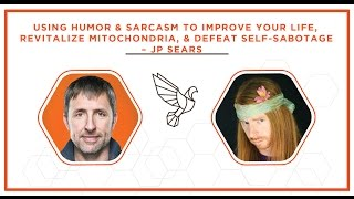 Using Humor & Sarcasm To Improve Your Life, Revitalize Mitochondria, & Defeat Self-Sabotage