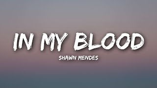 Download Lagu Shawn Mendes - In My Blood (Lyrics / Lyrics Video) Gratis STAFABAND