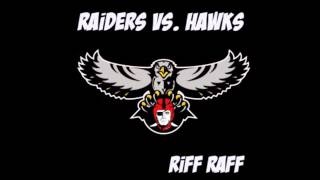 Watch Riff Raff Raiders Vs Hawks video