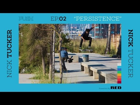 PUSH | Nick Tucker: Persistence - Episode 2