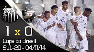 Santos 1 x 0 Vasco - Gol - Copa do Brasil Sub-20