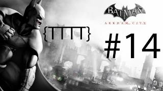 Batman Arkham City - Walkthrough Gameplay - Part 14 [HD] (X360/PS3/PC)