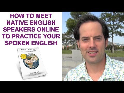How to Meet Native Speakers Online To Practice Your Spoken English – Free Guide & Lesson Follow-up