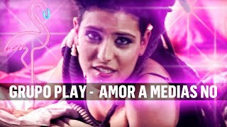 GRUPO PLAY   AMOR A MEDIAS NO    Video OFICIAL   Fabi Romi Play