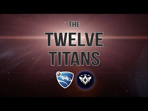 The Twelve Titans | Rocket League