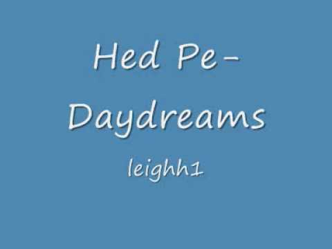 Hed Pe - Daydreams