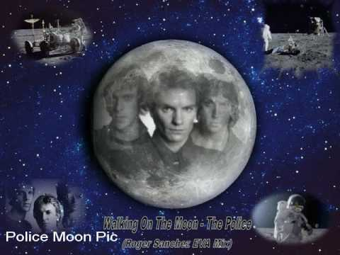 Walking On The Moon  - The Police (Roger Sanchez EVA Mix)