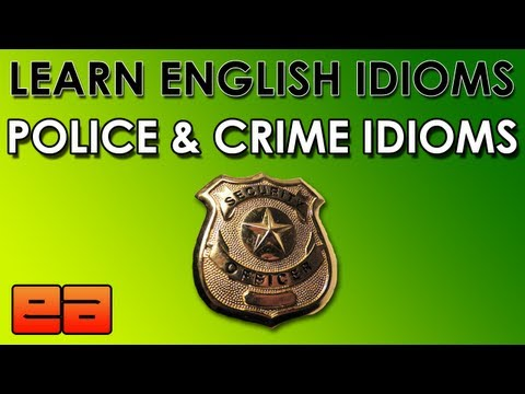Crime & Police Idioms – Learn English Idioms – English Lesson About Crime – EnglishAnyone.com