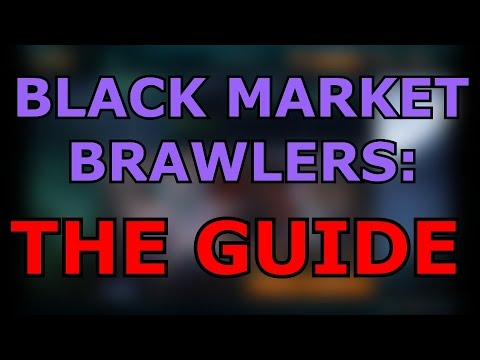 A Comprehensive Black Market Brawlers Guide