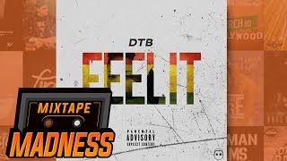 DTB - Feel It | @MixtapeMadness