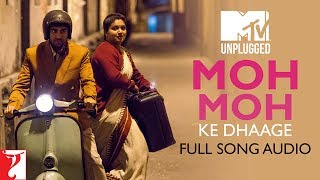 download lagu Mtv Unplugged - Moh Moh Ke Dhaage  Papon gratis