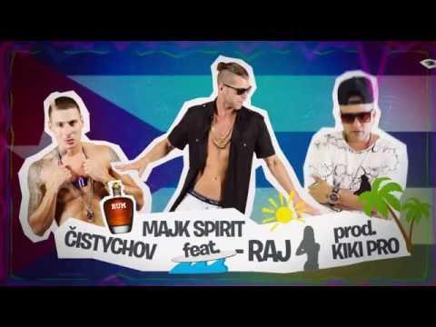 Cistychov feat. Majk Spirit - RAJ (prod. Kiki Pro)
