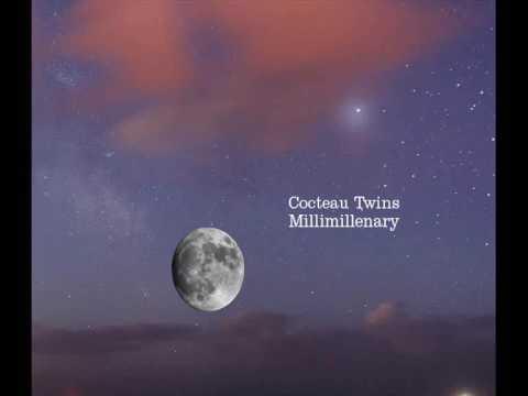 Cocteau Twins - Millimillenary